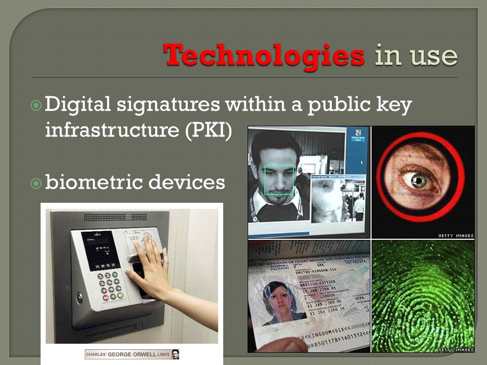  Digital signatures within a public key infrastructure (PKI)  biometric devices