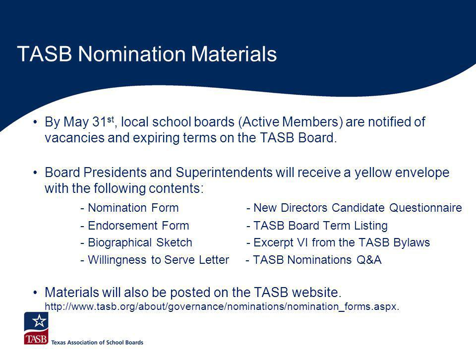 By May 31 st, local school boards (Active Members) are notified of vacancies and expiring terms on the TASB Board.
