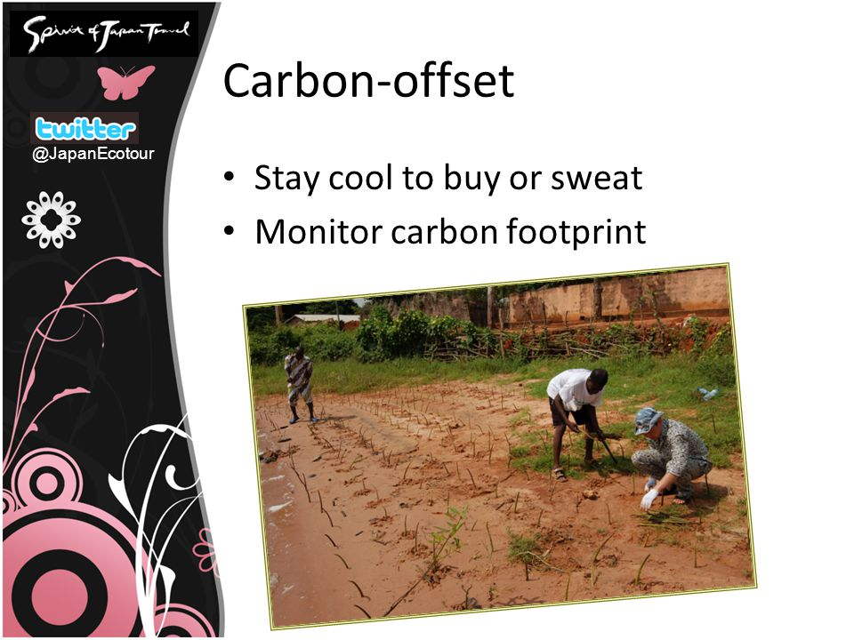 Carbon-offset Stay cool to buy or sweat Monitor carbon footprint @JapanEcotour