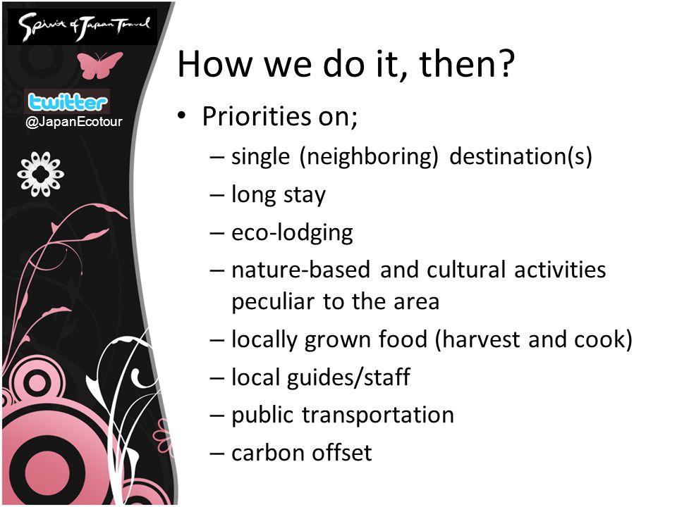 Single destination/Long Stay < local profit < sense of belongingness < gain trust > carbon emission thru transportation > risk of itinerary management @JapanEcotour