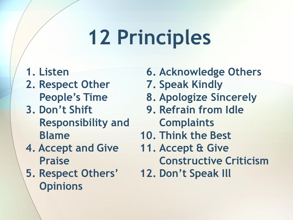 12 Principles 6. Acknowledge Others 7. Speak Kindly 8.
