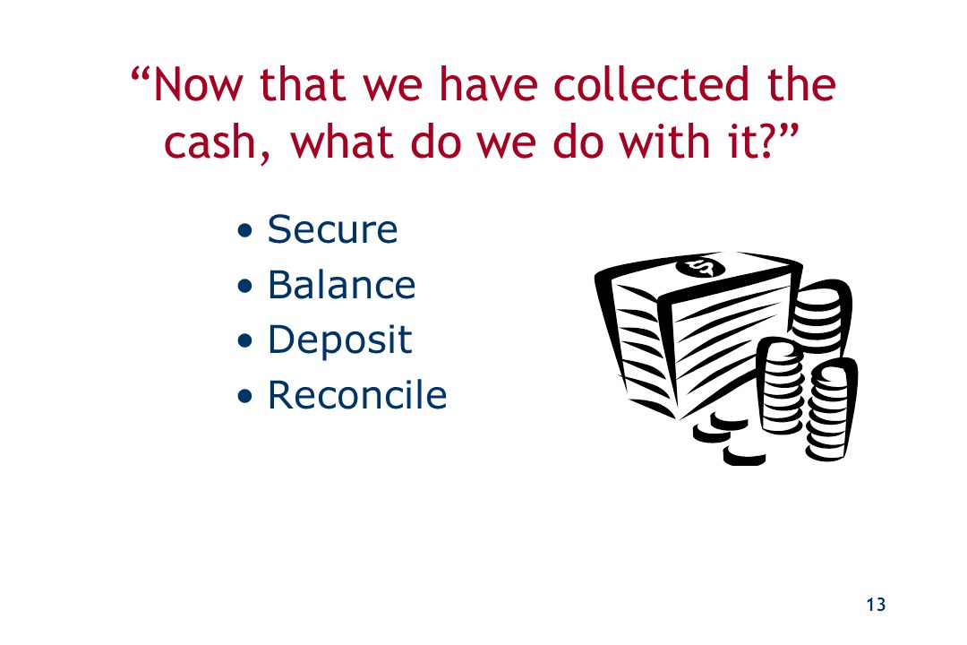 12 Separation of Duties The individual who receipts payments should not: –Be able to reverse payments (reversals should require supervisory override).