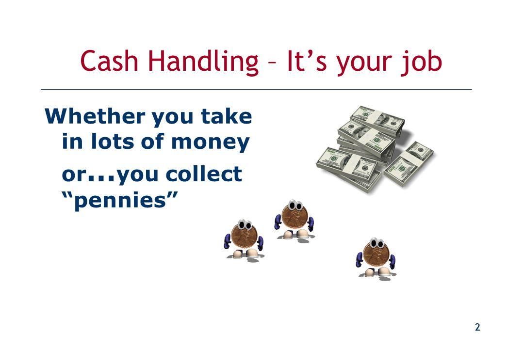 "1 Don't Lose the Lettuce Cash Handling Procedures Cash Handling Procedures ""Don't Lose the Lettuce"" Pepperdine University Cashier's Office TAC 2 nd Fl"