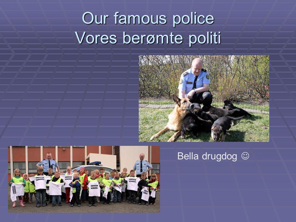 Our famous police Vores berømte politi Bella drugdog
