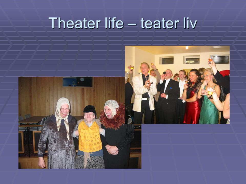 Theater life – teater liv