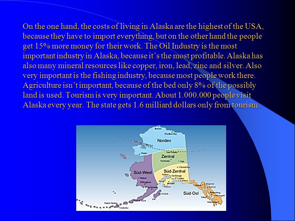 With 1 430 000 km², Alaska is the greatest state of the USA. It has about 627.000 inhabitants. The density of population is 0.25 inhabitants per km².