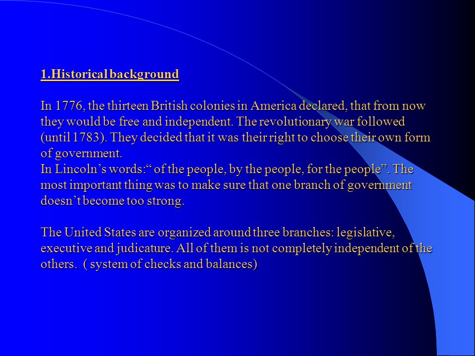 The political System of the U.S.A. I) Historical background II) The three Branches 1) The President 2) The Supreme Court 3) The Congress a) The Senate