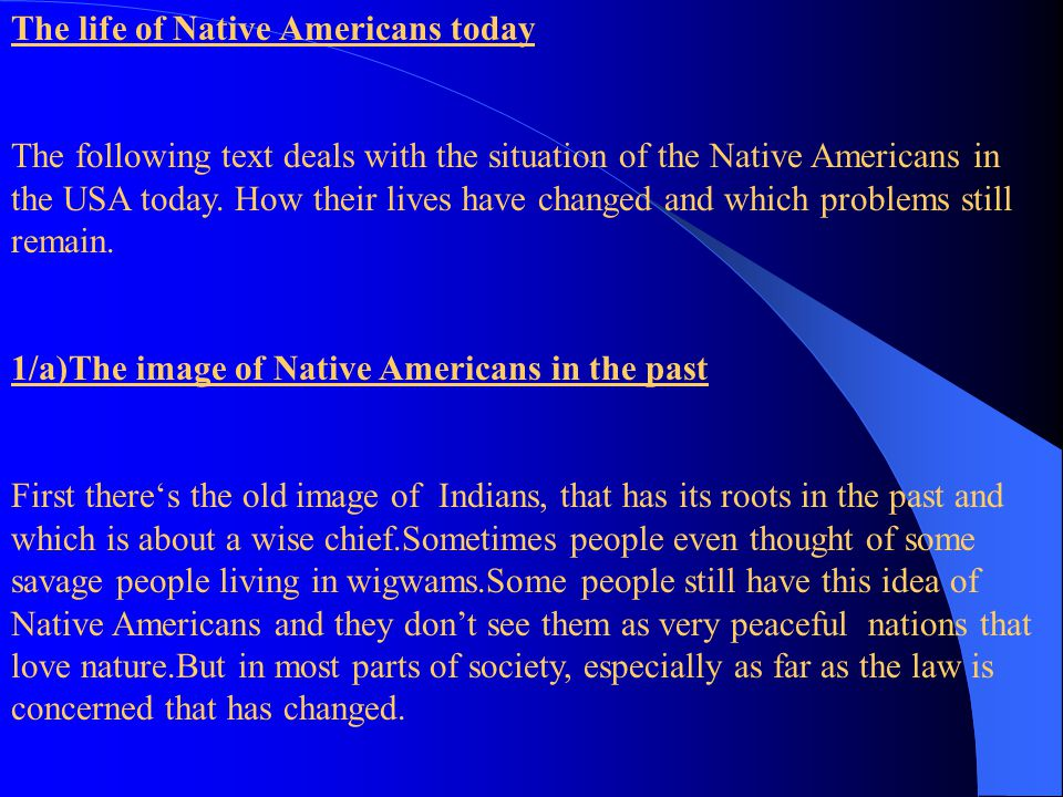 1. past a) the image of Native Americans in the past b) historical background 2. today a) spreading b) living conditions today c) politics for Native