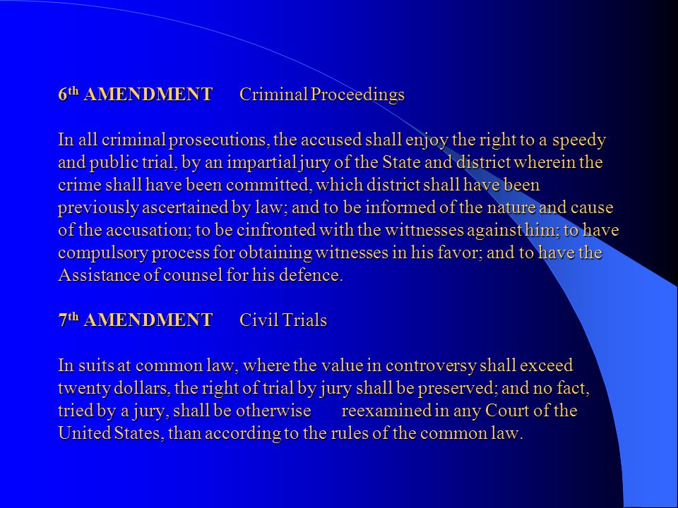 5 th AMENDMENT Criminal Proceedings; Due Process; Eminent Domain No person shall be held to answer for a capital, or otherwise infamous crime, unless