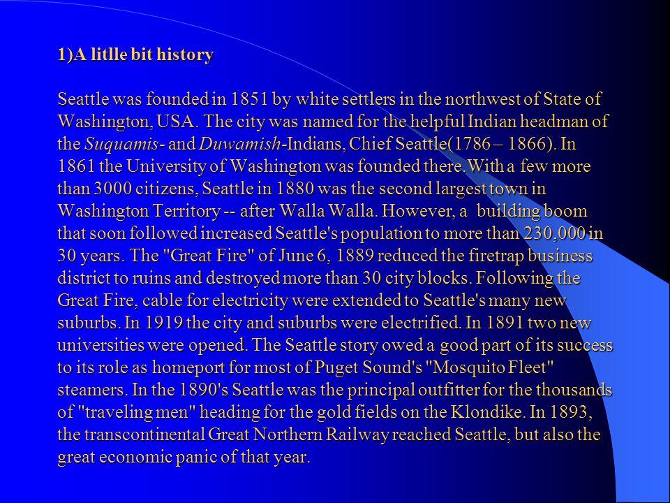 Seattle 1)A little bit of history 2)Seattle today: 3)Some information about our partnerschool By Friedrich Bossert