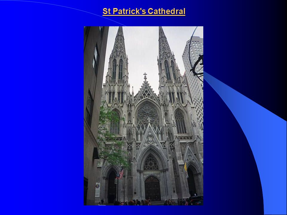 7) St Patrick's Cathedral The Roman-Catholic St. Patrick´s Cathedral is the biggest cathedral in the USA. The neogothic church was created in the year