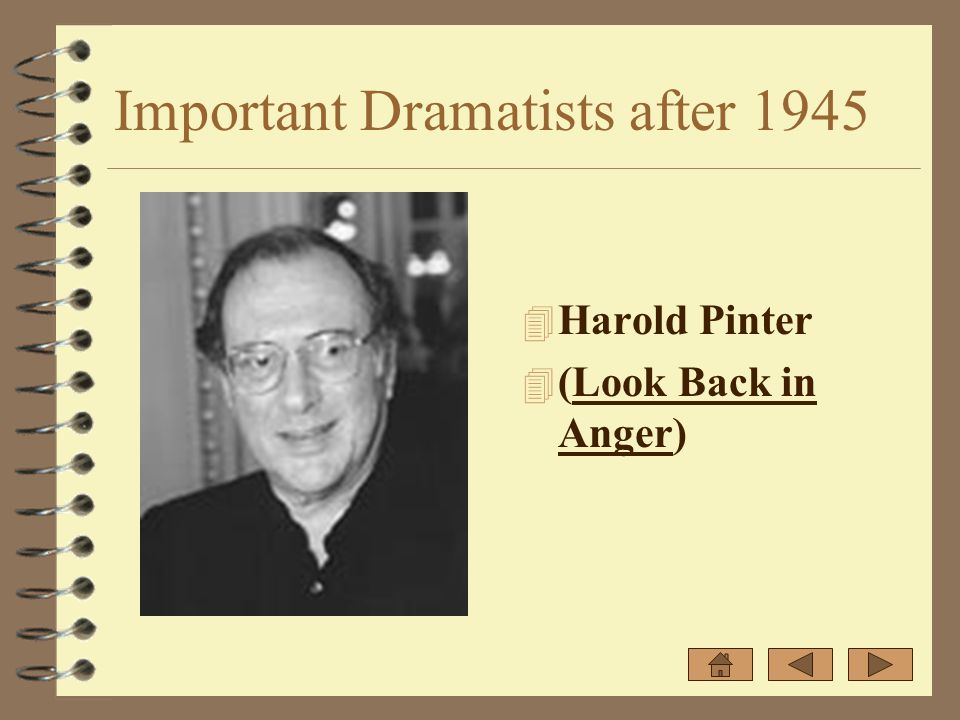 Important Dramatists after 1945 4 Harold Pinter 4 (Look Back in Anger)