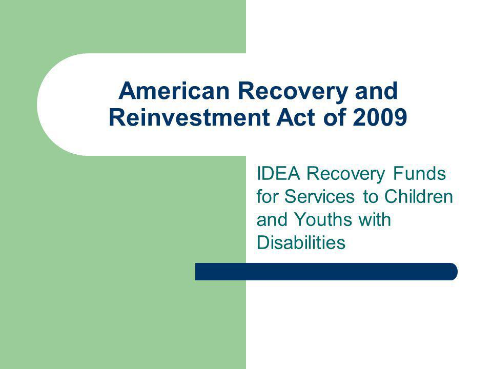 American Recovery and Reinvestment Act of 2009 IDEA Recovery Funds for Services to Children and Youths with Disabilities