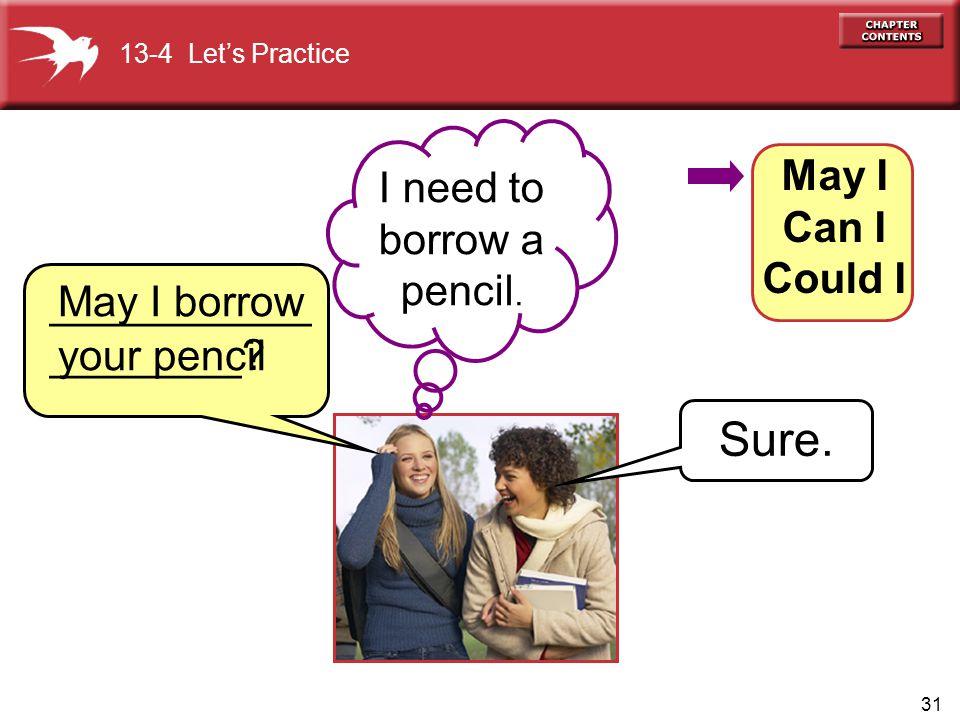 31 May I borrow your pencil Sure.