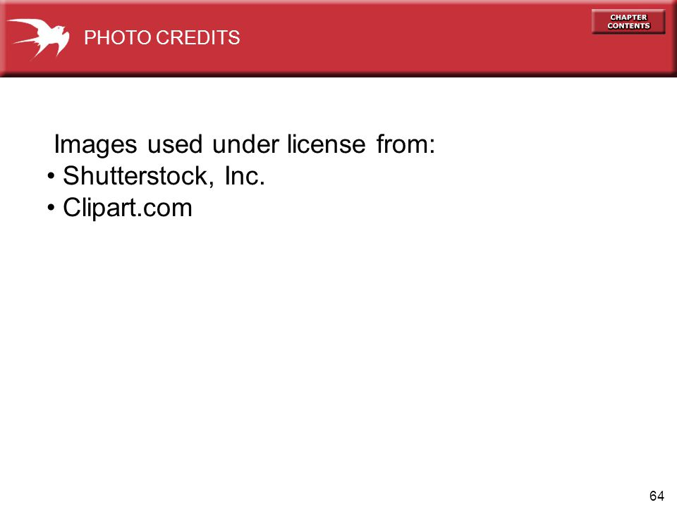 64 Images used under license from: Shutterstock, Inc. Clipart.com PHOTO CREDITS
