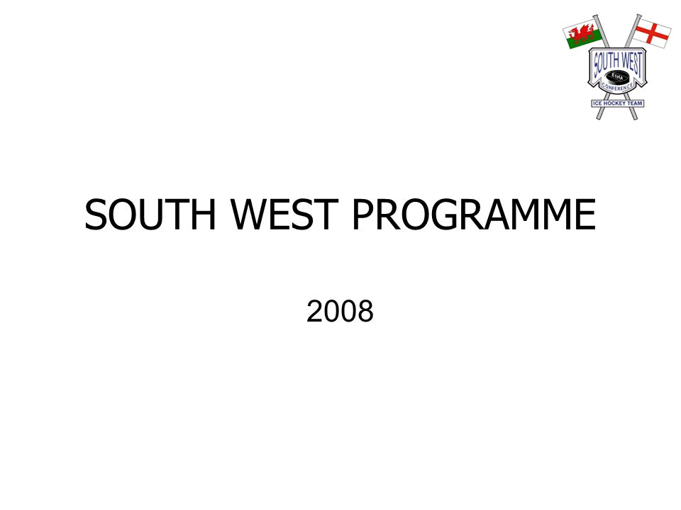 SOUTH WEST PROGRAMME 2008