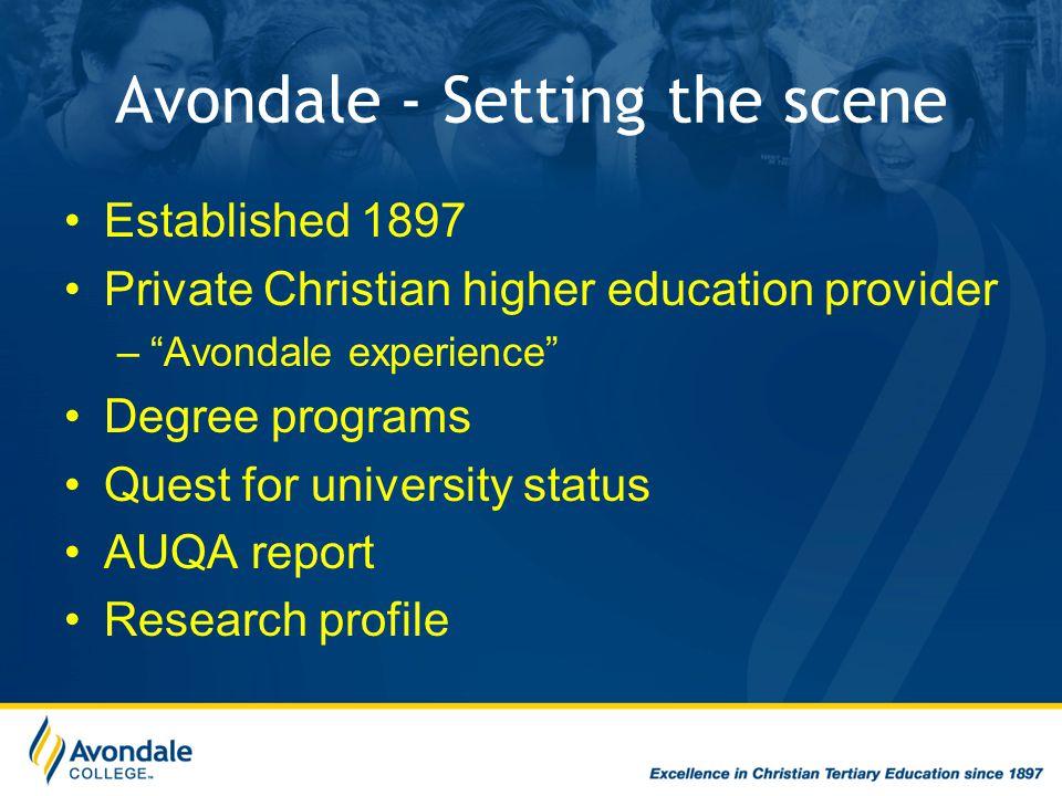 """Avondale - Setting the scene Established 1897 Private Christian higher education provider –""""Avondale experience"""" Degree programs Quest for university"""