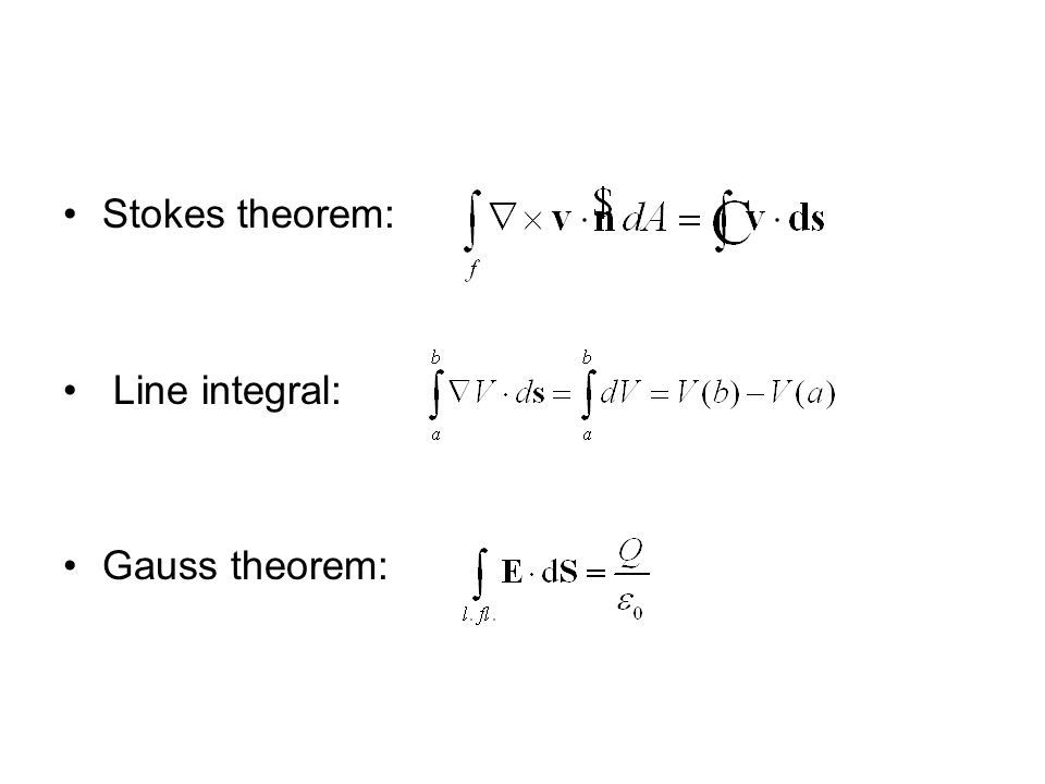 Stokes theorem: Line integral: Gauss theorem: