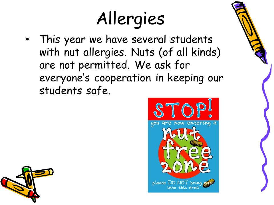 This year we have several students with nut allergies.