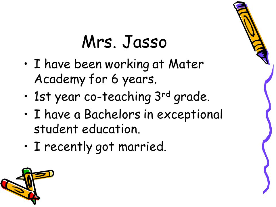 Mrs. Jasso I have been working at Mater Academy for 6 years.