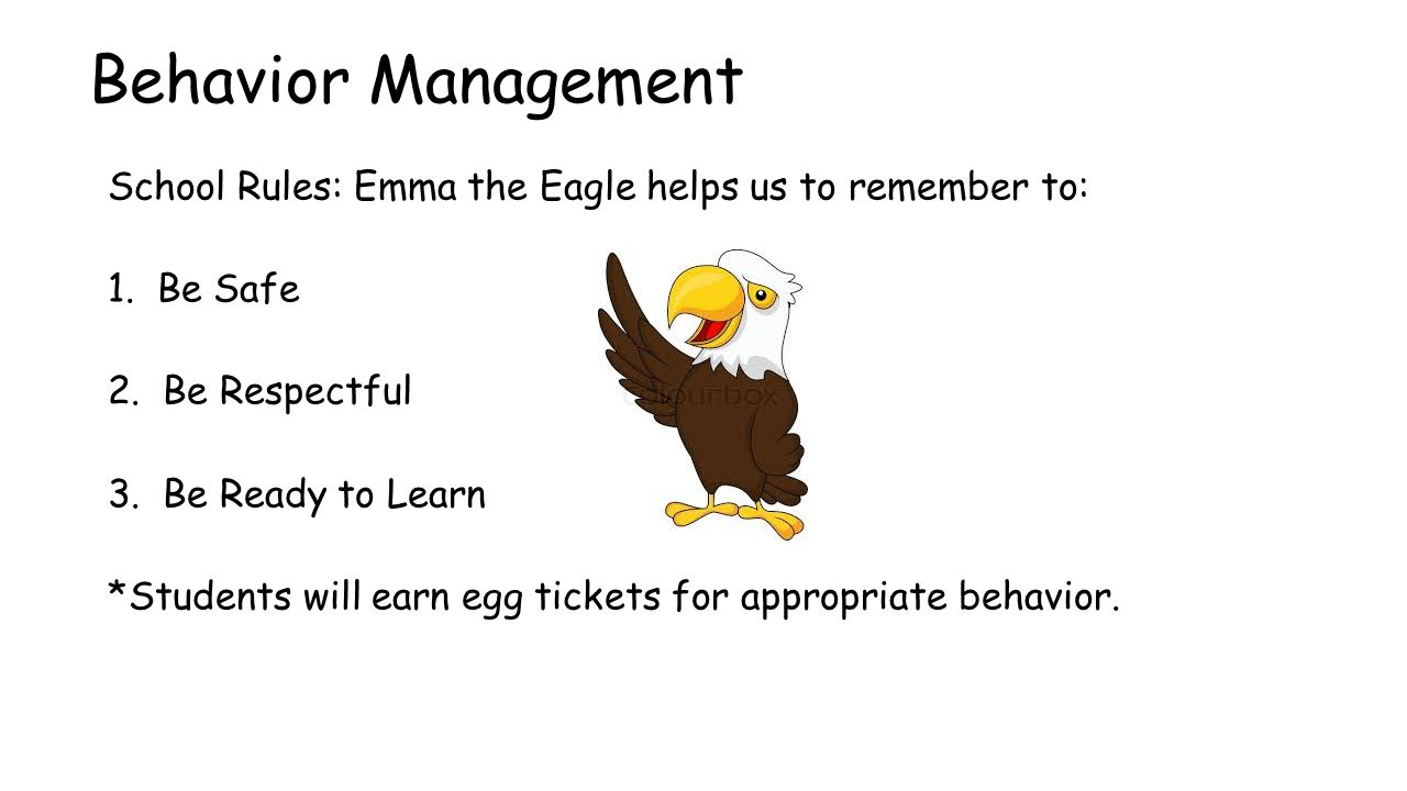 Behavior Management School Rules: Emma the Eagle helps us to remember to: 1.