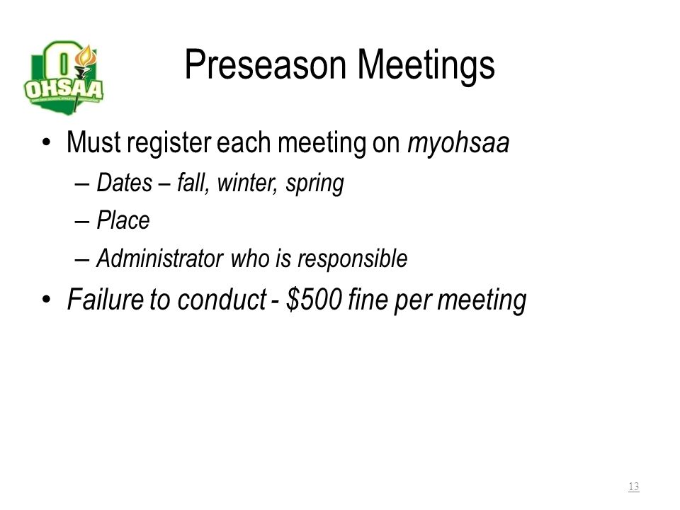 Bylaw 3-1-4 – Preseason Meeting Mandatory Preseason meetings required Mandatory Preseason meetings required When – No later than two weeks after the b