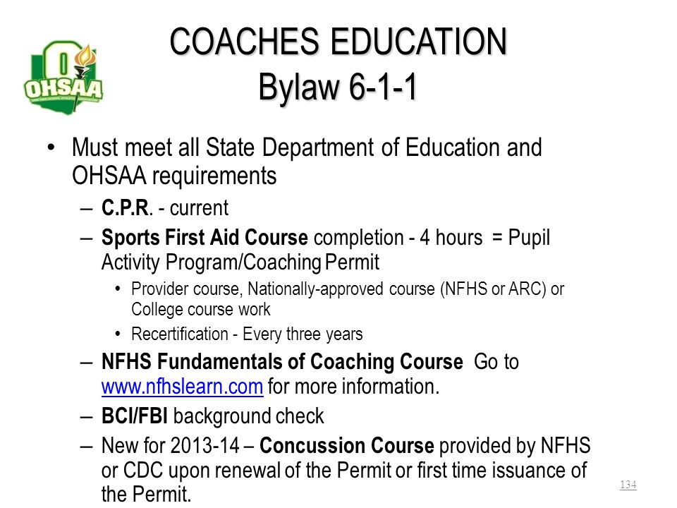 Coaching Responsibilities BYLAW 6-1-2 All Coaches paid and volunteer must be approved by the Board of Education or similar governing body in a non-pub