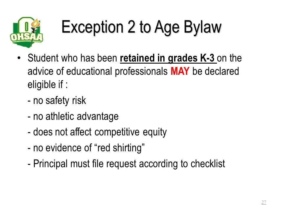 Exception 1 to Age Bylaw Student who is a child with a disability (ADA) MAY be declared eligible if: - no safety risk - no advantage - does not affect