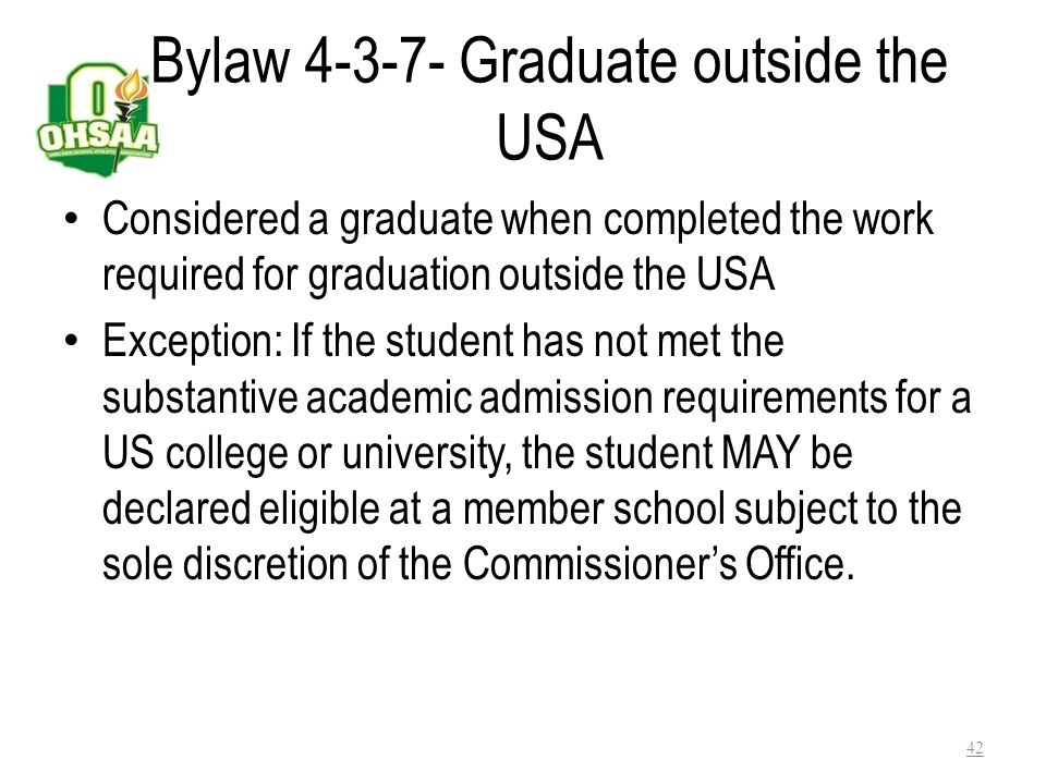 Bylaw 4-3-6 - Graduate Considered a graduate and no longer eligible – When declared a graduate by the BOE – Completed the work required for graduation