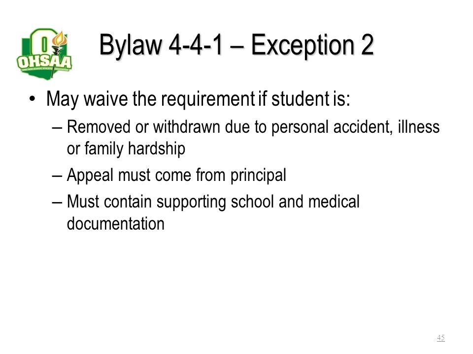 Bylaw 4-4-1 – Exception 1 May waive the requirement if student is – A senior – Has met the graduation requirement in the preceding semester (number of