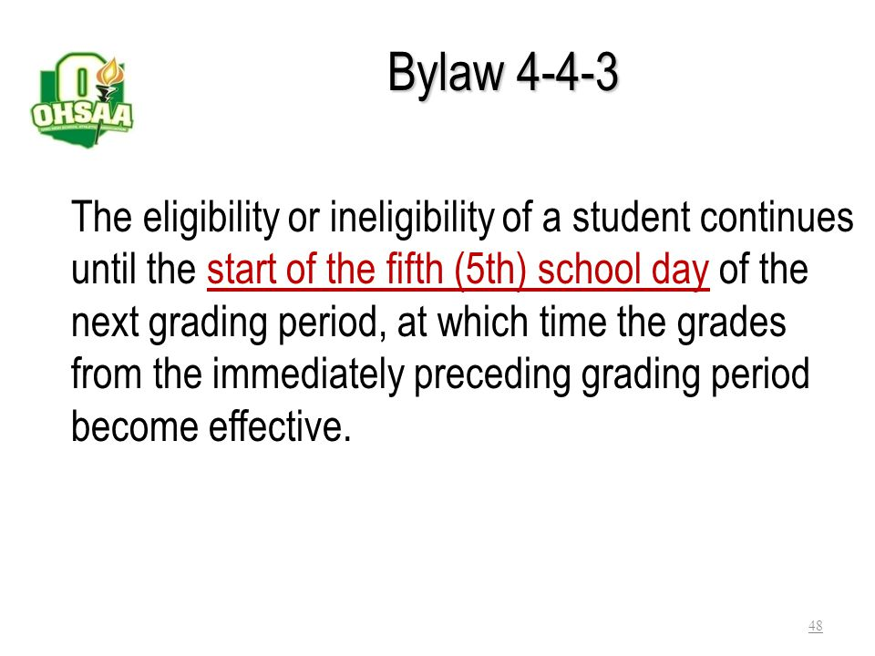 Bylaw 4-4-2 Student with a disability may be declared eligible if: Direct mediation process or an Independent Hearing Officer (IHO) determines that th