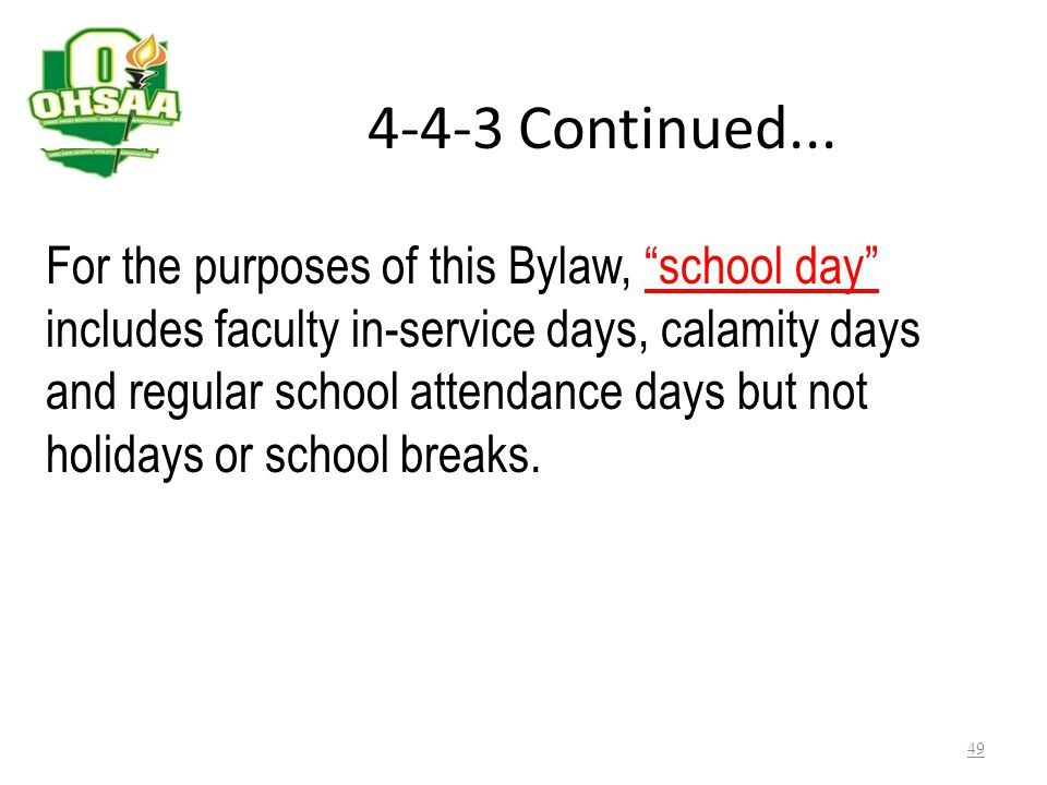 Bylaw 4-4-3 The eligibility or ineligibility of a student continues until the start of the fifth (5th) school day of the next grading period, at which
