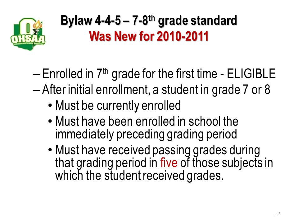 Bylaw 4-4-4 – Incoming 9 th grade student New for 2010-2011 Bylaw 4-4-4 – Incoming 9 th grade student Was New for 2010-2011 A student enrolled in the