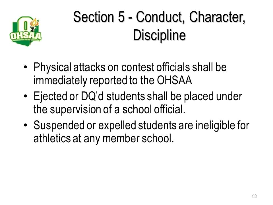 Section 5 - Conduct, Character, Discipline Matters pertaining to conduct not involving athletics – School is the sole judge Matters pertaining to cond