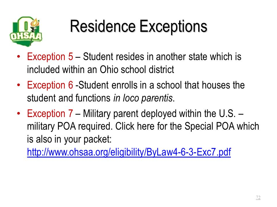 Residence Exceptions Exception 2 – Has attended at least 15 days in grade 11 when parents move out of state Exception 3 – Continuous attendance beginn