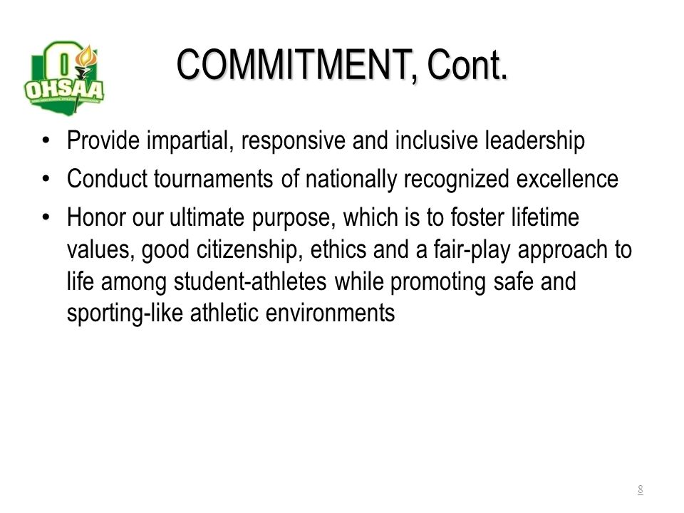 OHSAA COMMITMENT Serve the member schools Strive to be the nation's premier non-profit athletic organization Provide exemplary athletic oversight thro