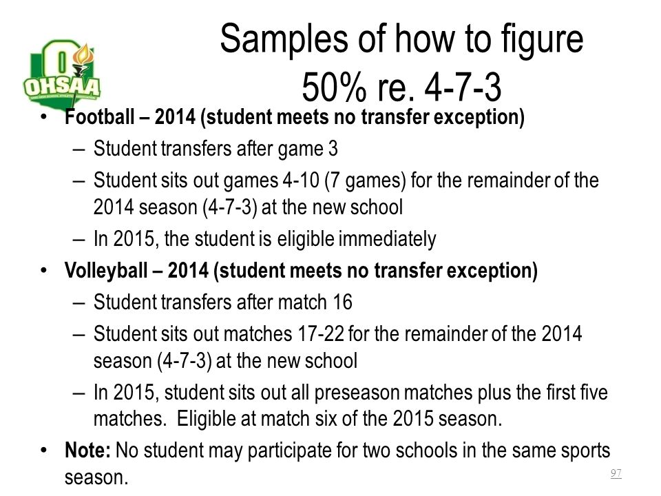 4-7-3, Cont. Application of the 50% penalty: – Note: If a student transfers during the season of a sport in which the student has participated and Byl