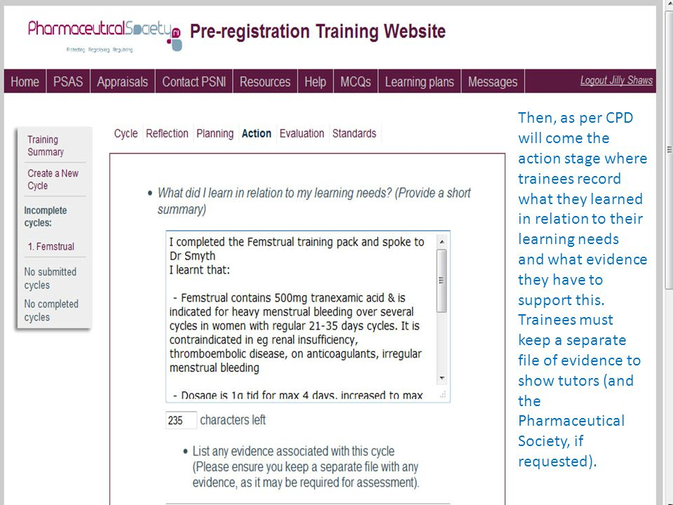 Then, as per CPD will come the action stage where trainees record what they learned in relation to their learning needs and what evidence they have to support this.