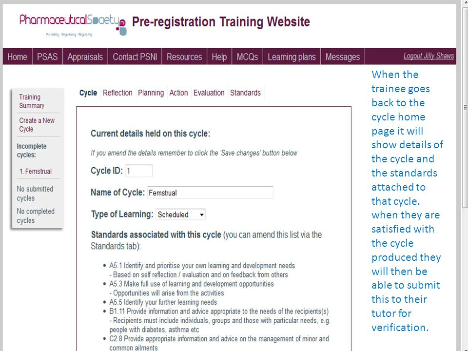 When the trainee goes back to the cycle home page it will show details of the cycle and the standards attached to that cycle.