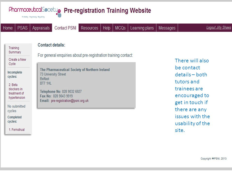 There will also be contact details – both tutors and trainees are encouraged to get in touch if there are any issues with the usability of the site.