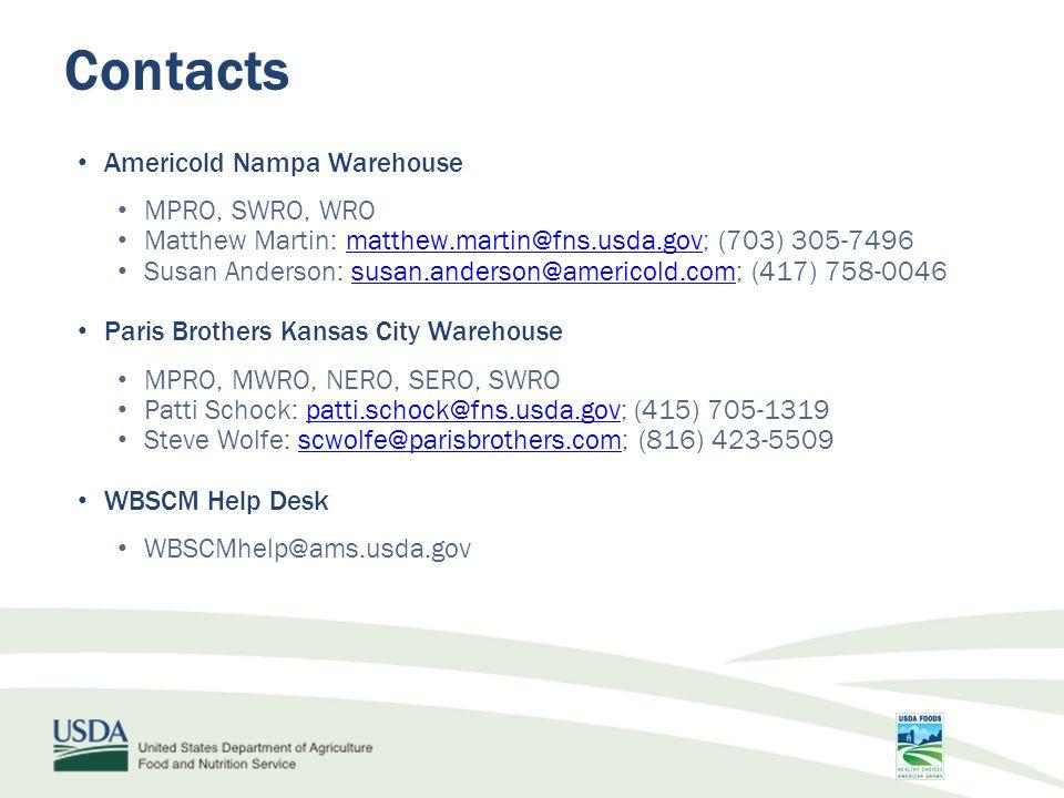Americold Nampa Warehouse MPRO, SWRO, WRO Matthew Martin: matthew.martin@fns.usda.gov; (703) 305-7496matthew.martin@fns.usda.gov Susan Anderson: susan