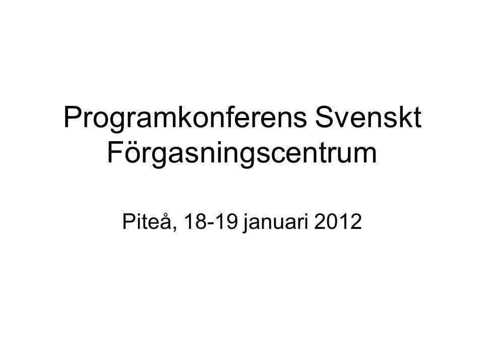 Programkonferens Svenskt Förgasningscentrum Piteå, 18-19 januari 2012