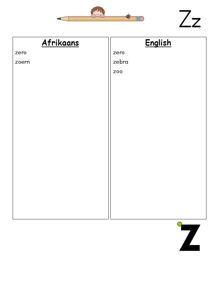 Zz Afrikaans zero zoem English zero zebra zoo