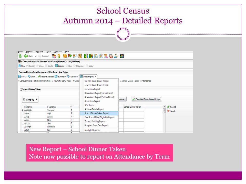 School Census Autumn 2014 – Detailed Reports New Report – School Dinner Taken.