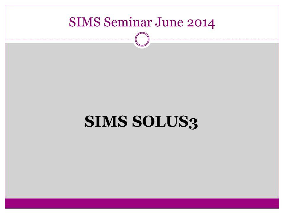 SIMS Seminar June 2014 SIMS SOLUS3