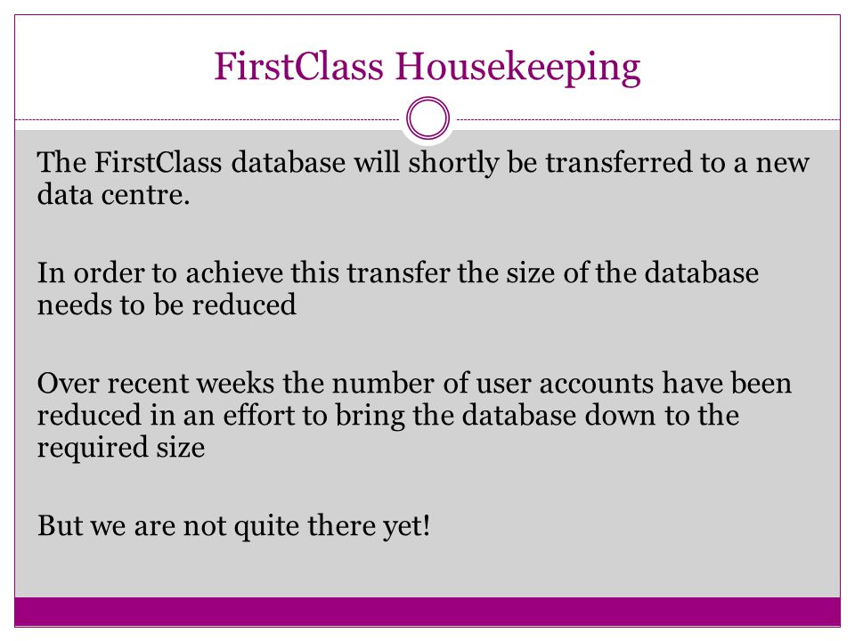 The FirstClass database will shortly be transferred to a new data centre.