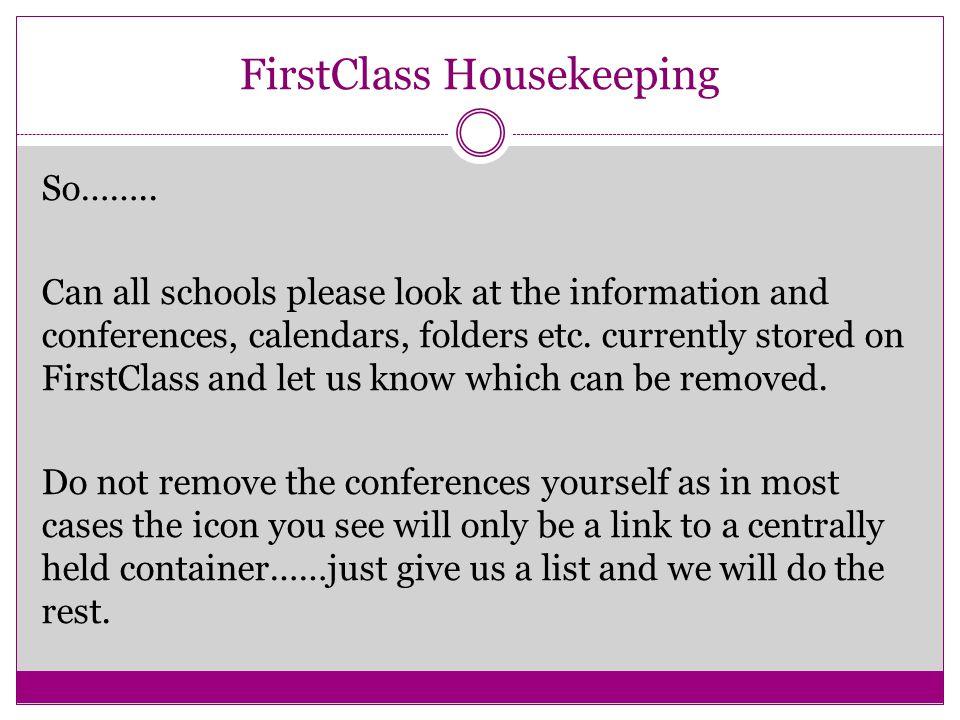 FirstClass Housekeeping So……..
