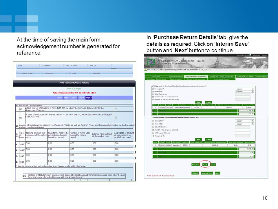 10 At the time of saving the main form, acknowledgement number is generated for reference. In 'Purchase Return Details' tab, give the details as requi