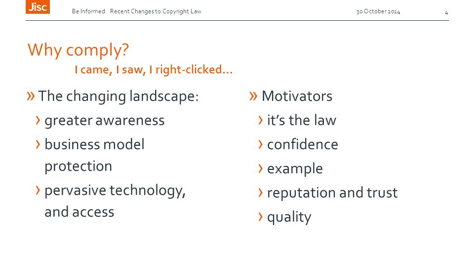 » The changing landscape: › greater awareness › business model protection › pervasive technology, and access 4 » Motivators › it's the law › confidence › example › reputation and trust › quality Why comply.