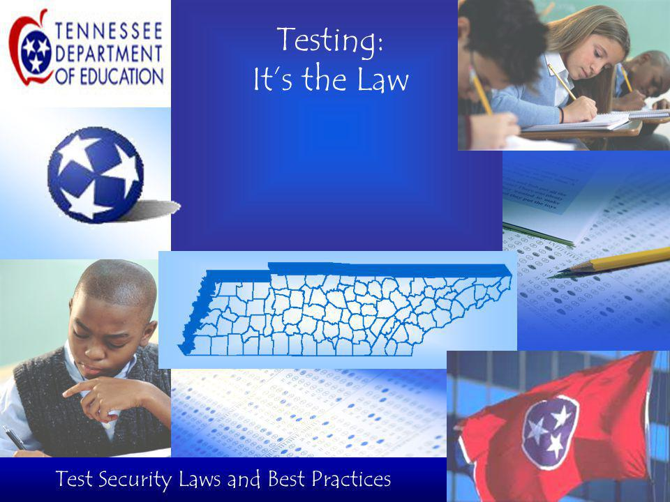 Testing: It's the Law Test Security Laws and Best Practices